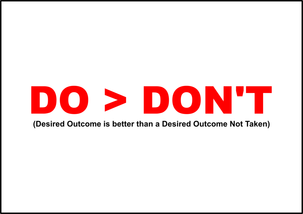 Desired Outcome is better than a Desired Outcome Not Taken