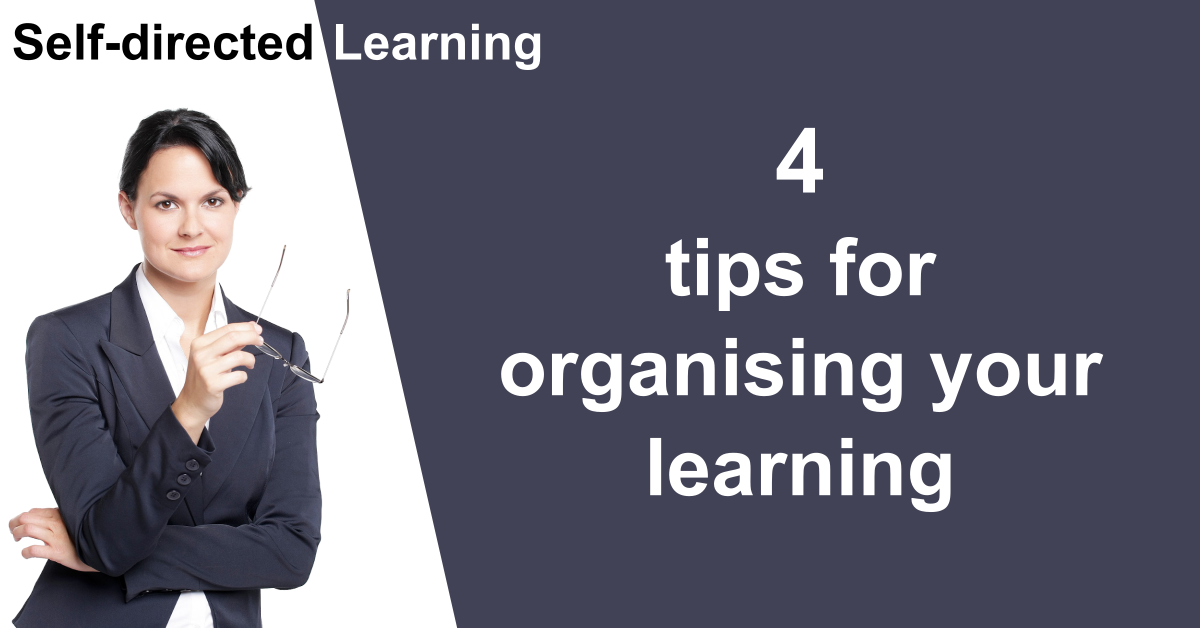 Self-directed Learning - 4 tips