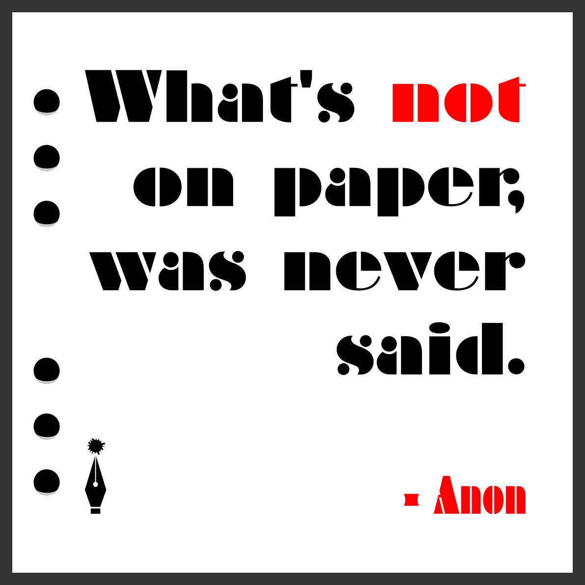 What's not on paper was never said