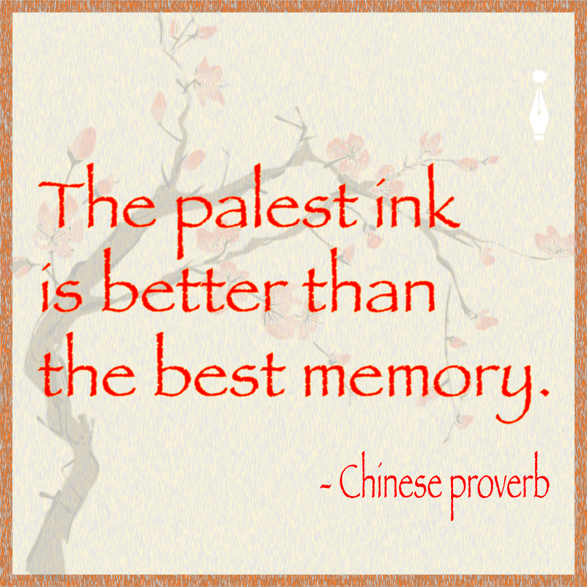 The palest ink is better than the best memory