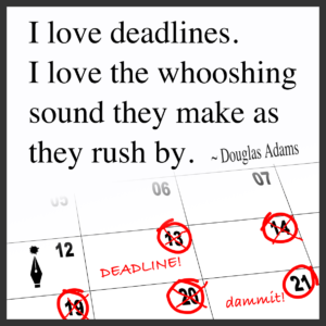 3 Reasons Why We Should Love Deadlines